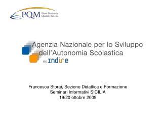 Francesca Storai, Sezione Didattica e Formazione Seminari Informativi SICILIA 19/20 ottobre 2009