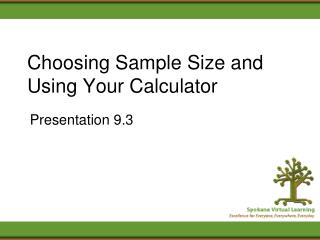 Choosing Sample Size and Using Your Calculator