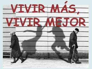VIVIR M�S, VIVIR MEJOR