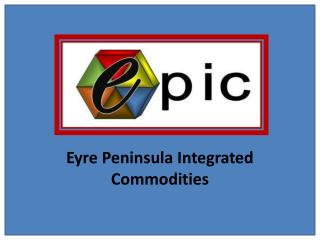Eyre Peninsula Integrated Commodities