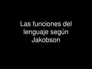 Las funciones del lenguaje según Jakobson