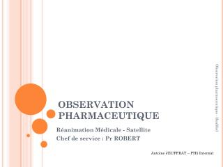 OBSERVATION PHARMACEUTIQUE