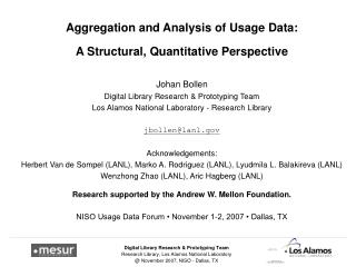 Aggregation and Analysis of Usage Data: A Structural, Quantitative Perspective Johan Bollen