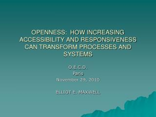 OPENNESS:  HOW INCREASING ACCESSIBILITY AND RESPONSIVENESS CAN TRANSFORM PROCESSES AND SYSTEMS