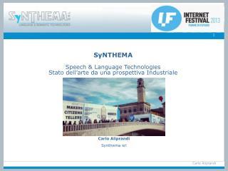 SyNTHEMA Speech & Language Technologies  Stato dell'arte da una prospettiva Industriale
