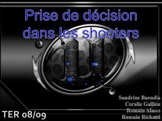 Prise de décision dans les  shooters