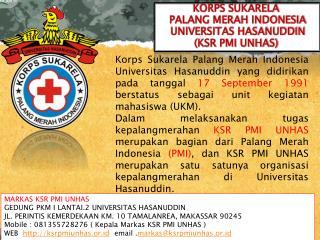 KORPS SUKARELA  PALANG MERAH INDONESIA  UNIVERSITAS HASANUDDIN (KSR PMI UNHAS)