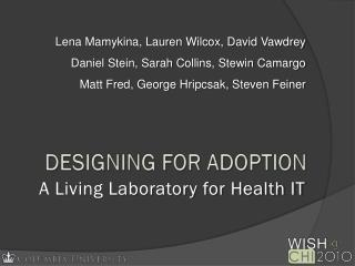 DESIGNING FOR ADOPTION