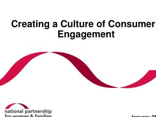 Creating a Culture of Consumer Engagement