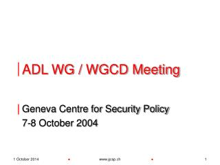 ADL WG / WGCD Meeting