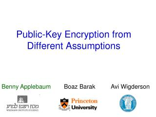 Public-Key Encryption from Different Assumptions