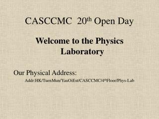 CASCCMC  20 th  Open Day