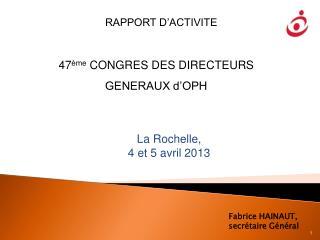La Rochelle,  4 et 5 avril 2013