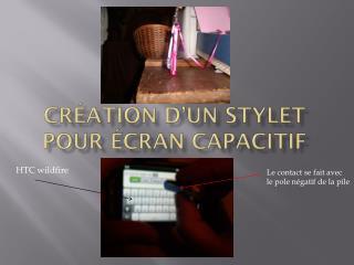 Cr�ation d�un stylet pour �cran capacitif