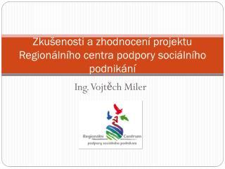 Zkušenosti a zhodnocení projektu Regionálního centra podpory sociálního podnikání
