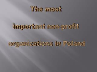 The most  important non-profit  organizations in Poland