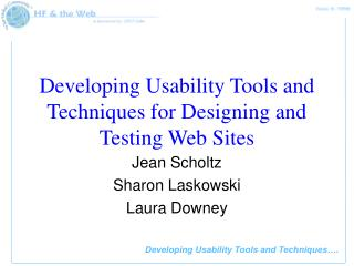 Developing Usability Tools and Techniques for Designing and Testing Web Sites
