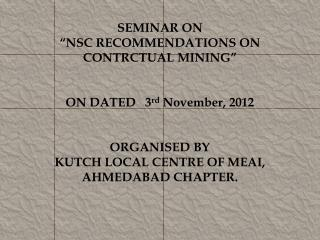 "SEMINAR ON  ""NSC RECOMMENDATIONS ON CONTRCTUAL  MINING"""