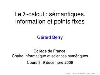 Le   - calcul : sémantiques, information et points fixes