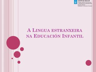 A Lingua estranxeira  na Educación Infantil