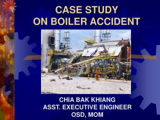 CASE STUDY  ON BOILER ACCIDENT