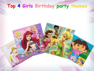 Top 4 Girls Birthday Party Themes