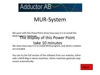 MUR-System