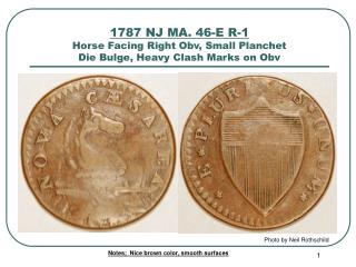 1787 NJ MA. 46-E R-1 Horse Facing Right Obv, Small Planchet Die Bulge, Heavy Clash Marks on Obv