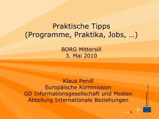 Praktische Tipps  (Programme, Praktika, Jobs, …) BORG Mittersill 3. Mai 2010