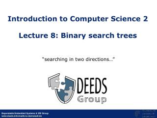 Introduction to Computer Science 2  Lecture 8: Binary search trees