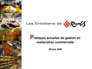 Pratiques actuelles de gestion en restauration commerciale   08 juin 2006