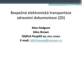 Bezpečná elektronická transportace zdravotní dokumentace (ZD)