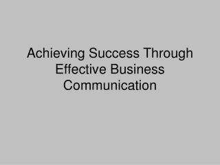 Achieving Success Through Effective Business Communication