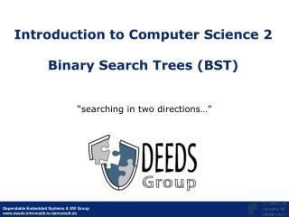 Introduction to Computer Science 2  Binary Search Trees (BST)