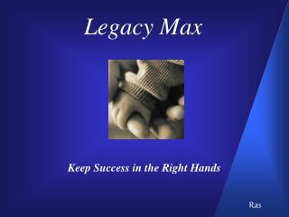Legacy Max