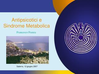 Antipsicotici e  Sindrome Metabolica