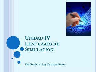 Unidad IV Lenguajes de Simulación