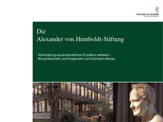 Die  Alexander von Humboldt-Stiftung