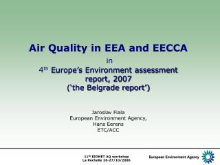 Air Quality in EEA and EECCA in 4 th Europe's Environment assessment report, 2007