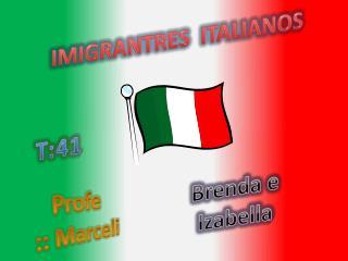 IMIGRANTRES  ITALIANOS