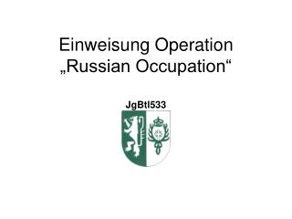 "Einweisung Operation ""Russian Occupation"""