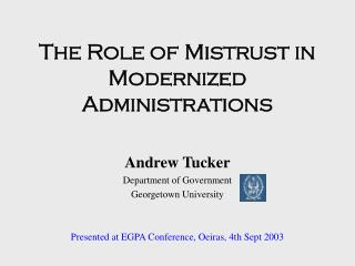 The Role of Mistrust in Modernized Administrations