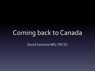 Coming back to Canada