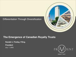 The Emergence of Canadian Royalty Trusts