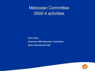 Metocean Committee  2002-4 activities