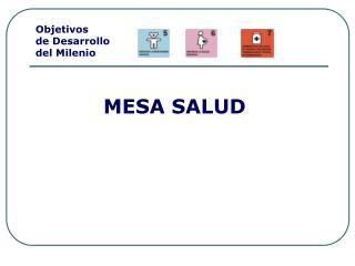 Objetivos de Desarrollo  del Milenio MESA SALUD