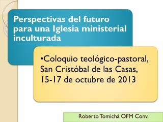 Roberto Tomichá OFM Conv.