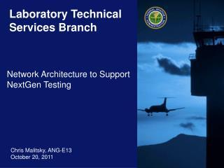 Network Architecture to Support NextGen Testing
