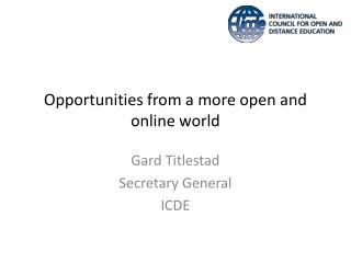 Opportunities from a more open and online world