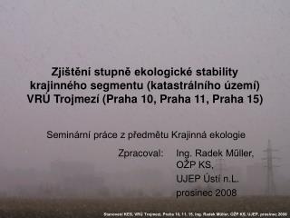 Zpracoval:Ing. Radek Műller, OŽP KS,  UJEP Ústí n.L. prosinec 2008
